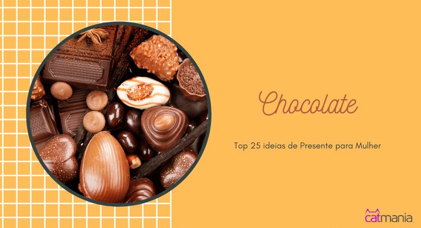 Top 25 ideias de Presente para Mulher - Chocolate