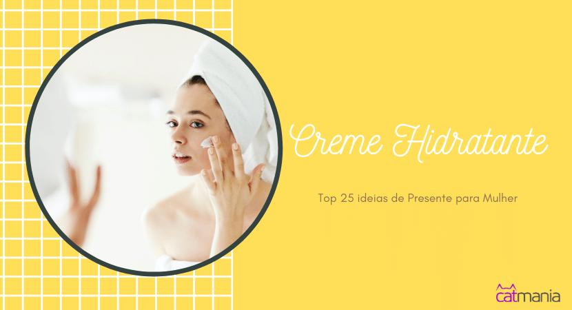 Top 25 ideias de Presente para Mulher - Creme Hidratante