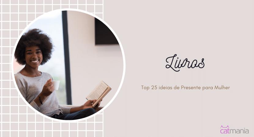 Top 25 ideias de Presente para Mulher - Livros