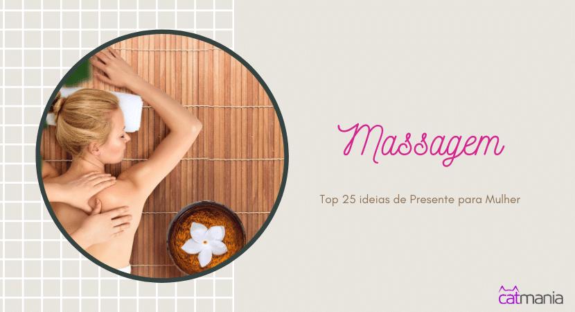 Presente para mulher, massagem