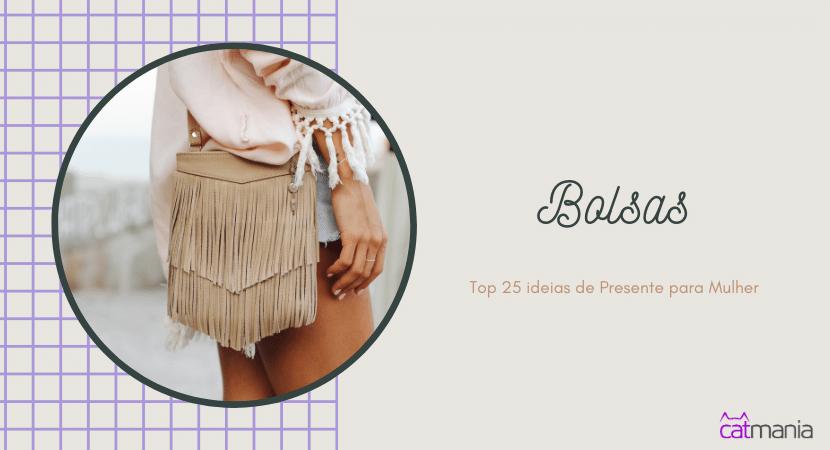 Top 25 ideias de Presente para Mulher -bolsas