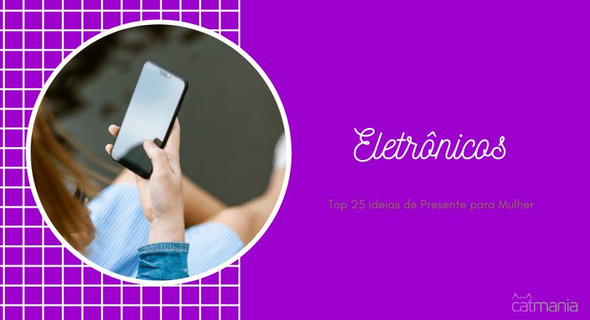 Top 25 ideias de Presente para Mulher - Eletrônicos e Gadgets